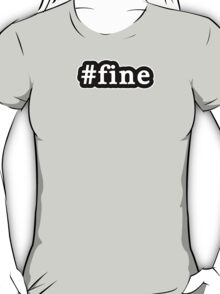 Fine - Hashtag - Black & White T-Shirt