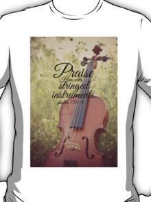 Praise Him Psalm violin T-Shirt