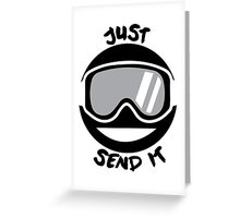 JUST SEND IT Greeting Card