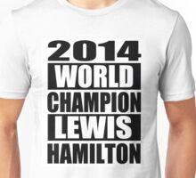 Lewis Hamilton - 2014 Formula 1 World Champion Design Unisex T-Shirt