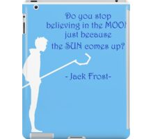 Do you stop believing in the Moon? iPad Case/Skin