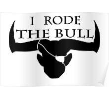 I rode the bull - Black Poster