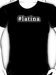 Latina - Hashtag - Black & White T-Shirt