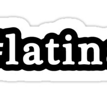 Latina - Hashtag - Black & White Sticker