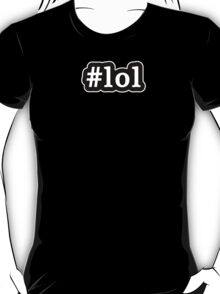 LOL - Hashtag - Black & White T-Shirt