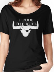 I Rode The Bull - White Women's Relaxed Fit T-Shirt