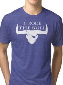 I Rode The Bull - White Tri-blend T-Shirt