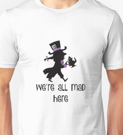 All Mad Here Unisex T-Shirt