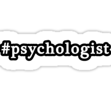 Psychologist - Hashtag - Black & White Sticker