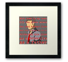 Detective and a Father Framed Print