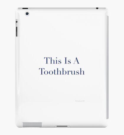 Toothbrush (not) iPad Case/Skin