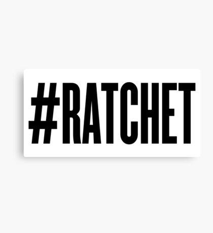 #RATCHET Canvas Print