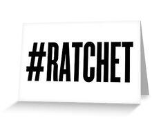 #RATCHET Greeting Card