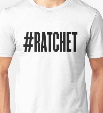 #RATCHET Unisex T-Shirt