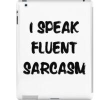I speak fluent sarcasm, funny tee iPad Case/Skin