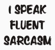 I speak fluent sarcasm, funny tee by AnnaGo
