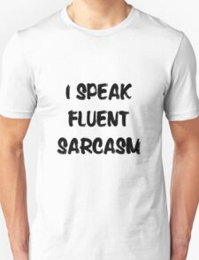 I speak fluent sarcasm, funny tee T-Shirt