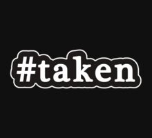 Taken - Hashtag - Black & White by graphix
