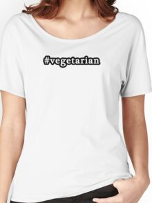 Vegetarian - Hashtag - Black & White Women's Relaxed Fit T-Shirt