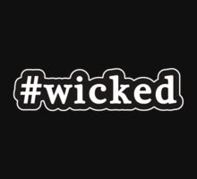 Wicked - Hashtag - Black & White by graphix