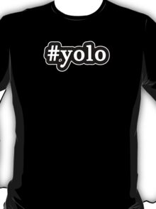 YOLO - Hashtag - Black & White T-Shirt