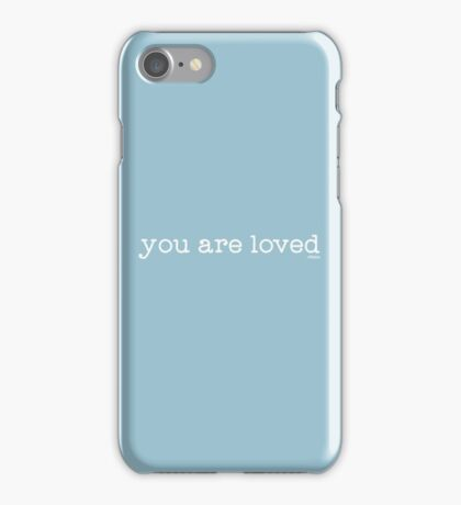 you are loved  iPhone Case/Skin