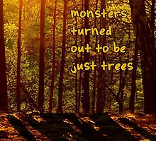 The Monsters Turned Out to Be Just Trees by HannahJill12