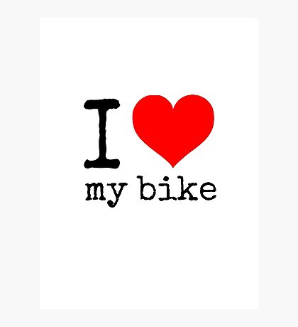 I Love My Bike Photographic Print