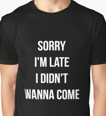 Late Graphic T-Shirt