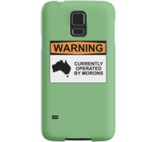 WARNING: CURRENTLY OPERATED BY MORONS Samsung Galaxy Case/Skin