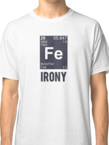 Ironic Chemical Element FE Irony Classic T-Shirt