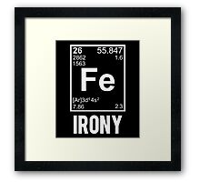 Ironic Chemical Element FE Irony Framed Print