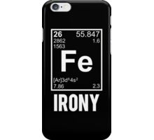 Ironic Chemical Element FE Irony iPhone Case/Skin