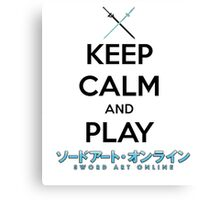 Keep Calm and Play Sword Art Online Canvas Print