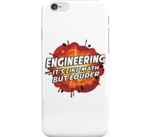 Engineering - It's Like Math But Louder iPhone Case/Skin