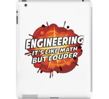 Engineering - It's Like Math But Louder iPad Case/Skin
