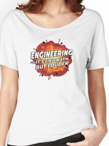 Engineering - It's Like Math But Louder Women's Relaxed Fit T-Shirt