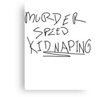 Murder Speed Kidnaping Canvas Print