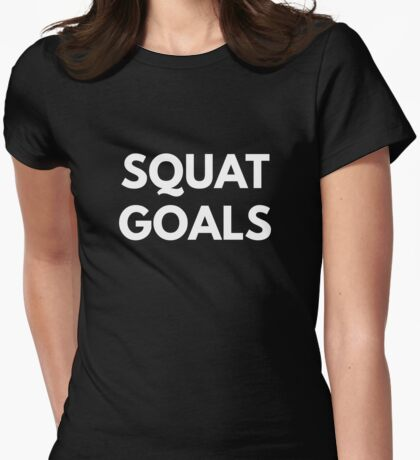 Squat Goals Womens Fitted T-Shirt