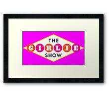 The Girlie Show Framed Print