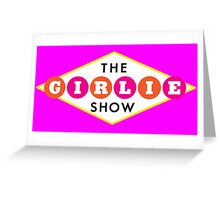 The Girlie Show Greeting Card
