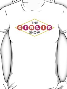 The Girlie Show T-Shirt