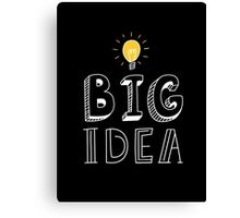 BIG IDEA Canvas Print