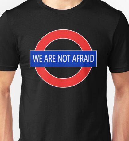 We are not afraid Unisex T-Shirt