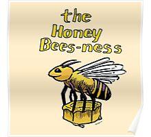Honey Bees-ness Poster