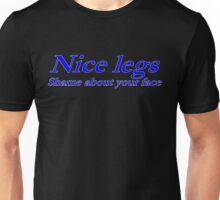 nice legs Unisex T-Shirt
