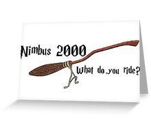 Nimbus 2000 - What do you ride? Greeting Card