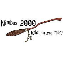 Nimbus 2000 - What do you ride? Photographic Print
