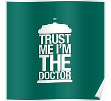 Trust Me I'm the Doctor - Dr. Who Poster