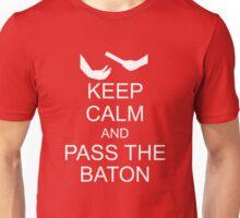Keep Calm and Pass the Baton Unisex T-Shirt